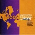 La prévention de l'alcoolisme par l'affiche. En France, en Belgique, en Suisse et au Québec (1945-1995)
