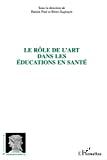 Le rôle de l'art dans les éducations en santé