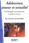 Adolescence, amour et sexualité